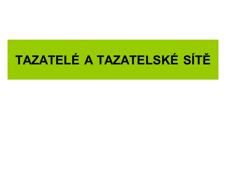 TAZATELÉ A TAZATELSKÉ SÍTĚ