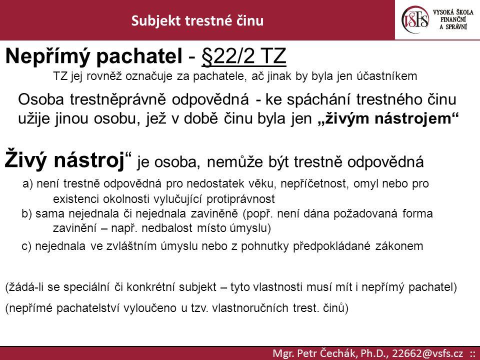 Nepřímý pachatel - §22/2 TZ