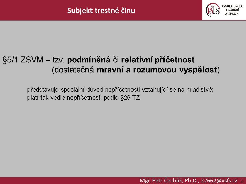 §5/1 ZSVM – tzv. podmíněná či relativní příčetnost