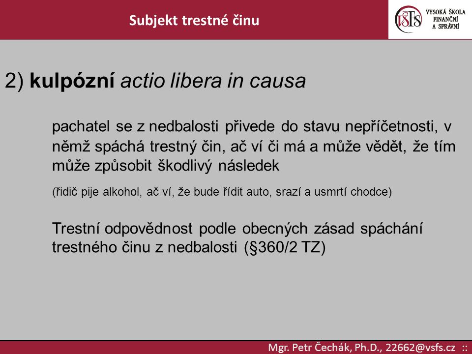 2) kulpózní actio libera in causa