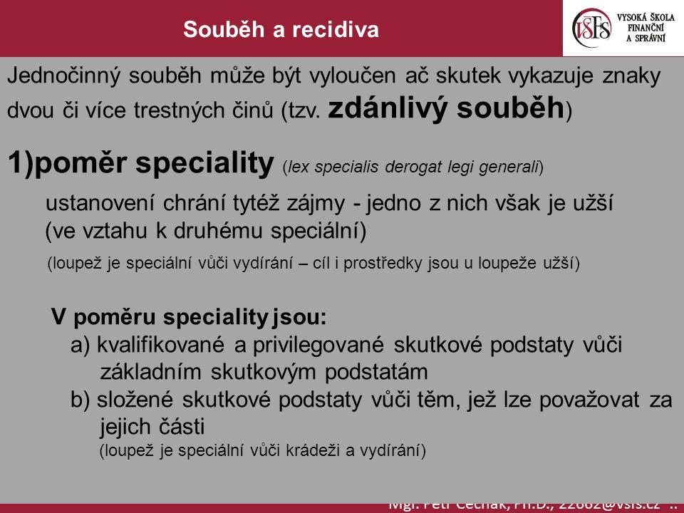 poměr speciality (lex specialis derogat legi generali)