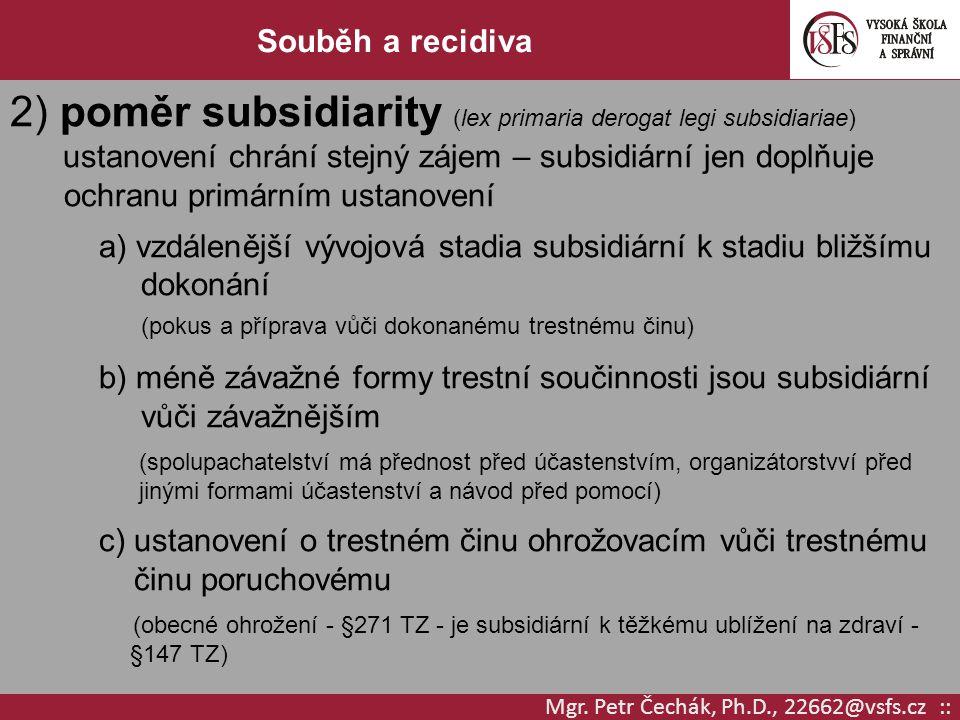 2) poměr subsidiarity (lex primaria derogat legi subsidiariae)