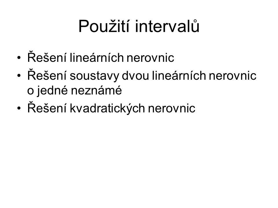 Použití intervalů Řešení lineárních nerovnic