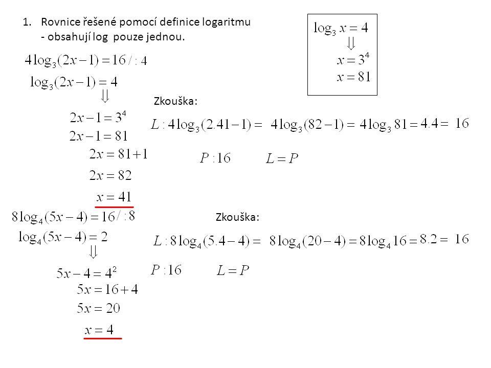 Rovnice řešené pomocí definice logaritmu - obsahují log pouze jednou.