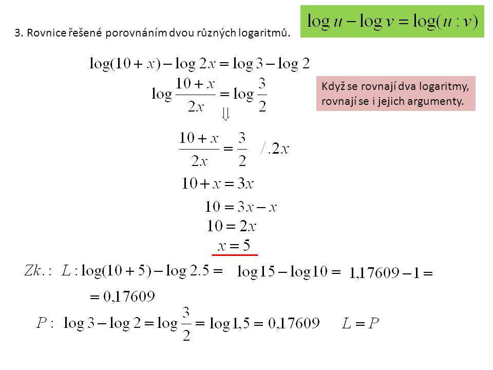 3. Rovnice řešené porovnáním dvou různých logaritmů.