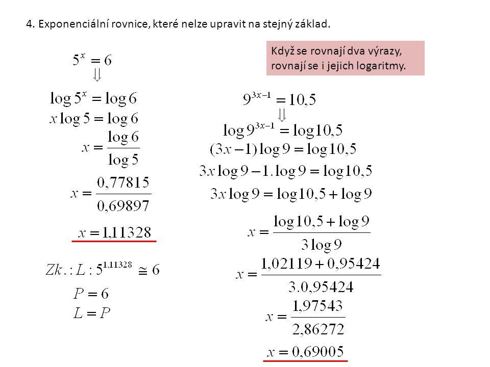 4. Exponenciální rovnice, které nelze upravit na stejný základ.