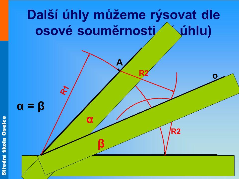 Další úhly můžeme rýsovat dle osové souměrnosti (½ úhlu)