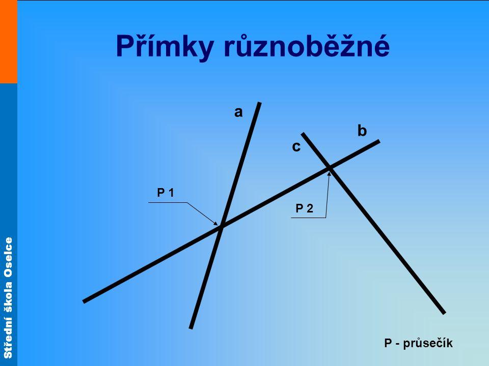 Přímky různoběžné a b c P 1 P 2 P - průsečík