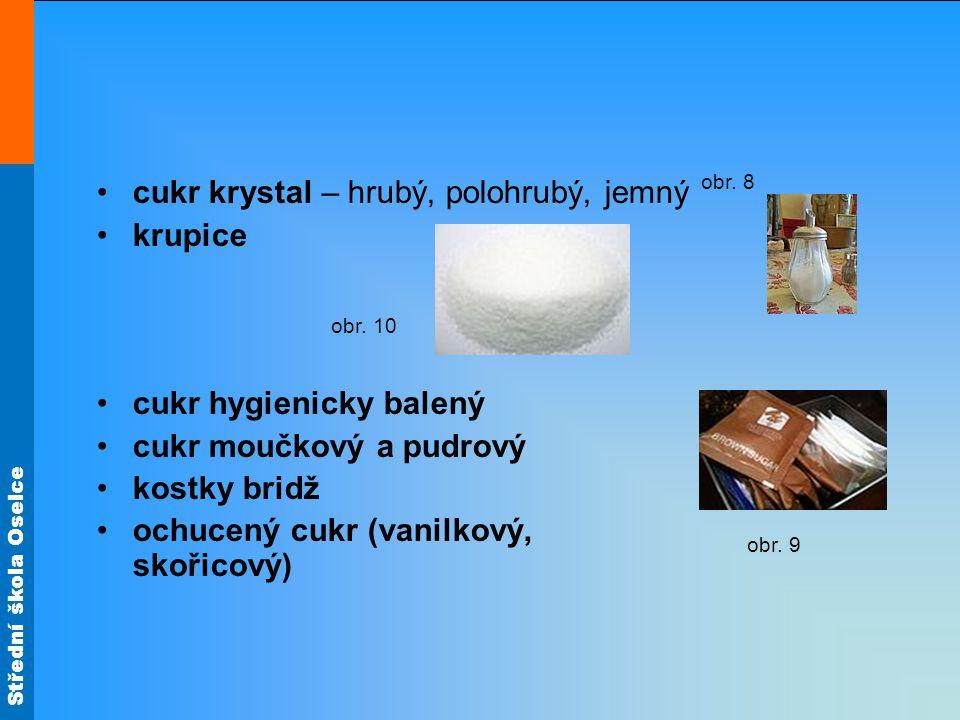 cukr krystal – hrubý, polohrubý, jemný krupice