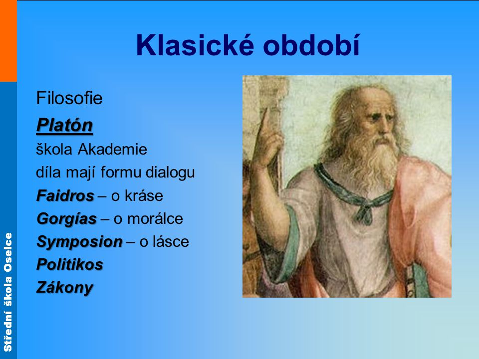 Klasické období Filosofie Platón škola Akademie