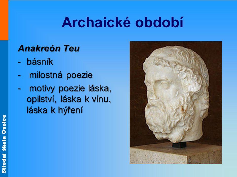 Archaické období Anakreón Teu básník milostná poezie