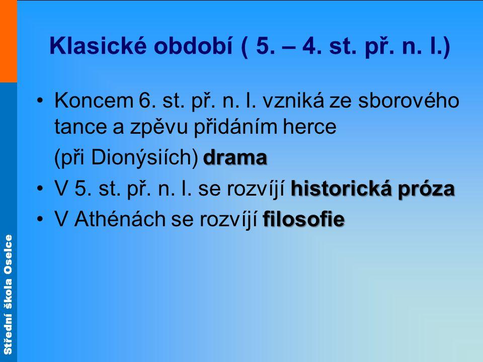 Klasické období ( 5. – 4. st. př. n. l.)