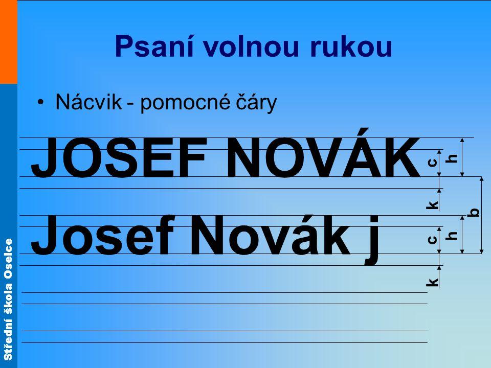 JOSEF NOVÁK Josef Novák j Psaní volnou rukou Nácvik - pomocné čáry b h