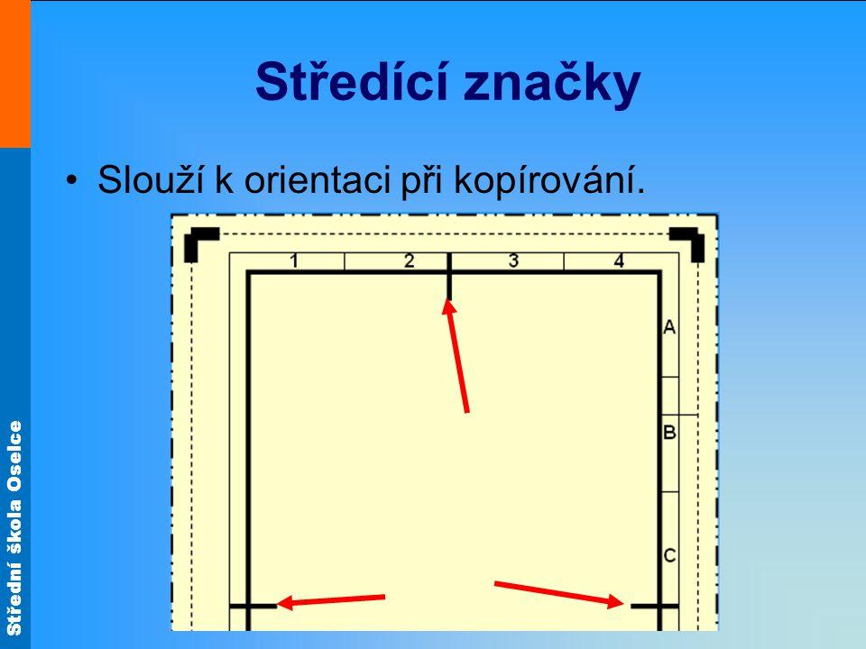 Středící značky Slouží k orientaci při kopírování.