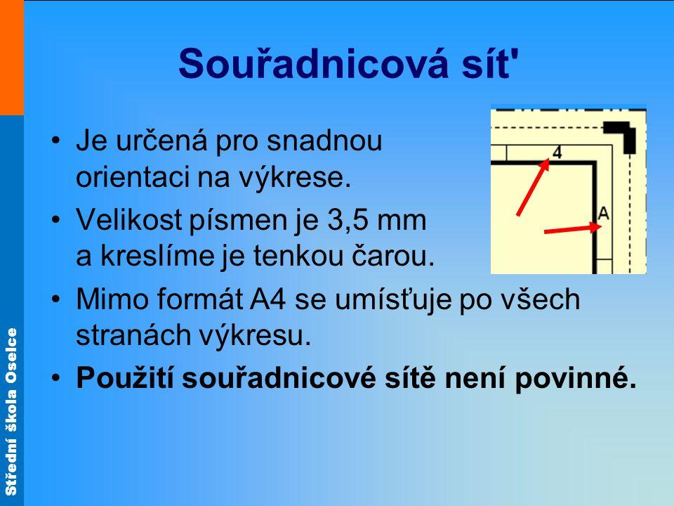 Souřadnicová sít Je určená pro snadnou orientaci na výkrese.