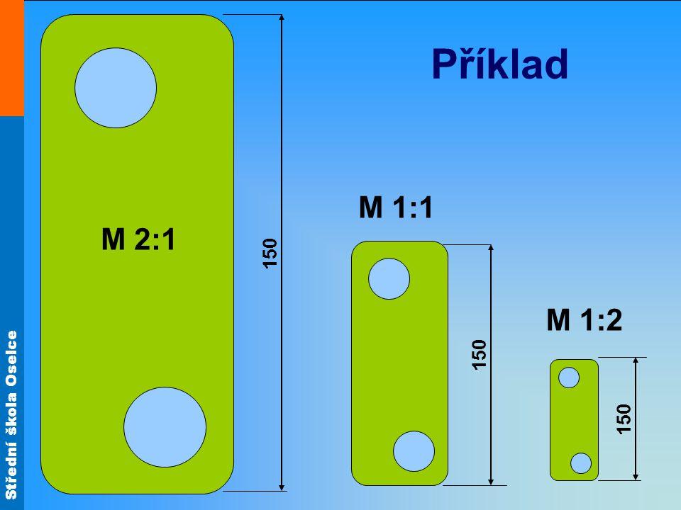 Příklad M 1:1 M 2:1 150 M 1:2 150 150