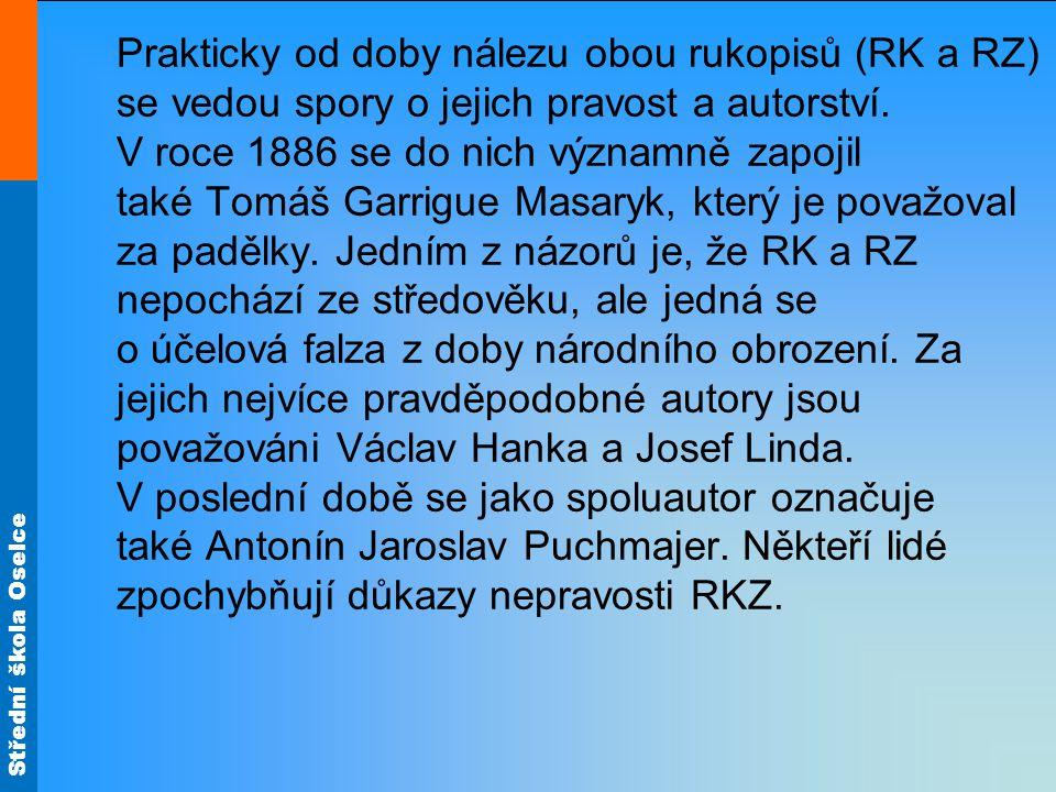 Prakticky od doby nálezu obou rukopisů (RK a RZ) se vedou spory o jejich pravost a autorství.