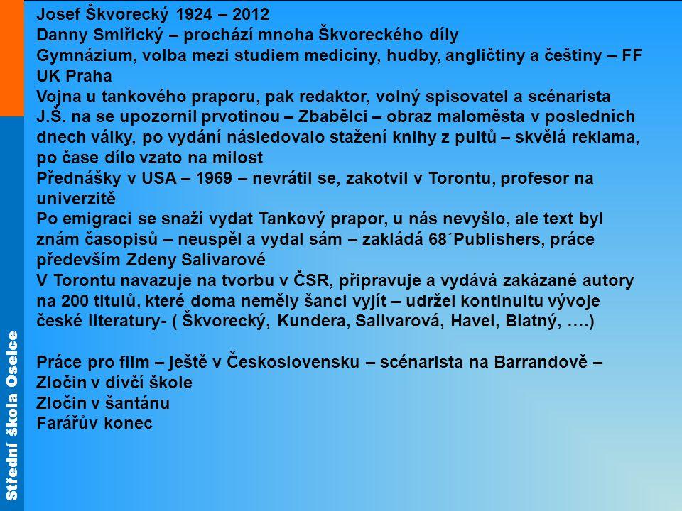 Josef Škvorecký 1924 – 2012 Danny Smiřický – prochází mnoha Škvoreckého díly.