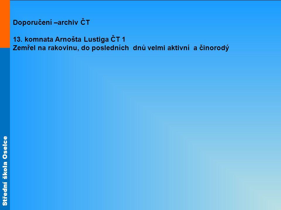 Doporučení –archiv ČT 13. komnata Arnošta Lustiga ČT 1.