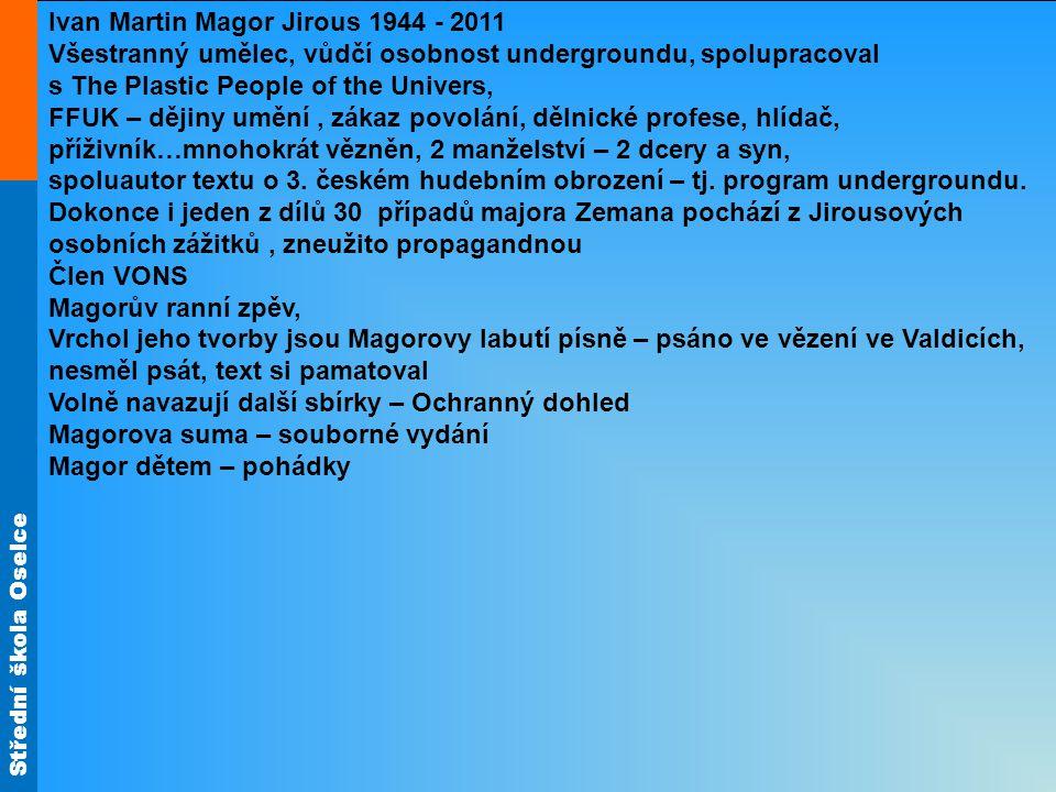 Ivan Martin Magor Jirous 1944 - 2011