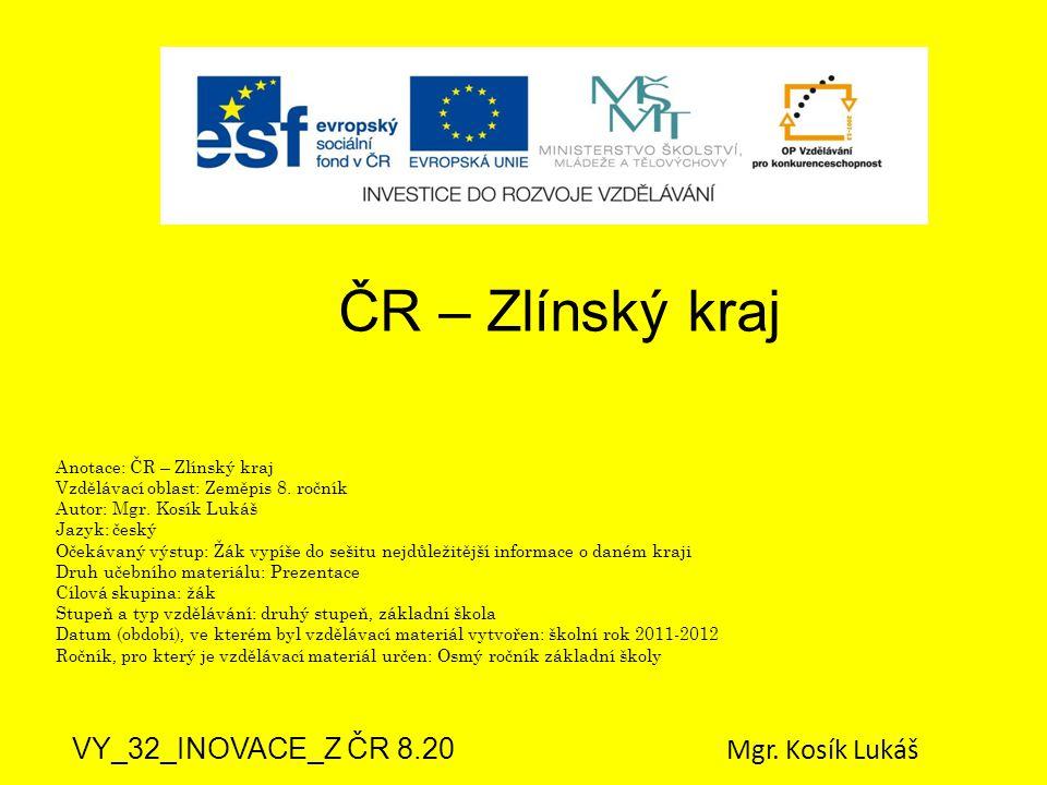 ČR – Zlínský kraj VY_32_INOVACE_Z ČR 8.20 Mgr. Kosík Lukáš