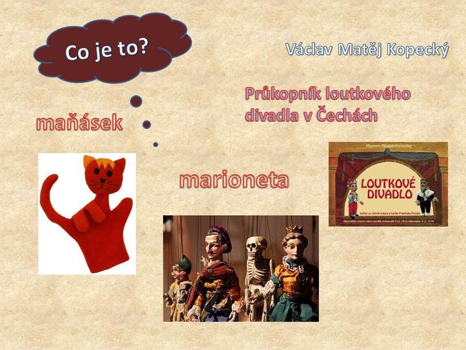 marioneta Co je to maňásek Václav Matěj Kopecký