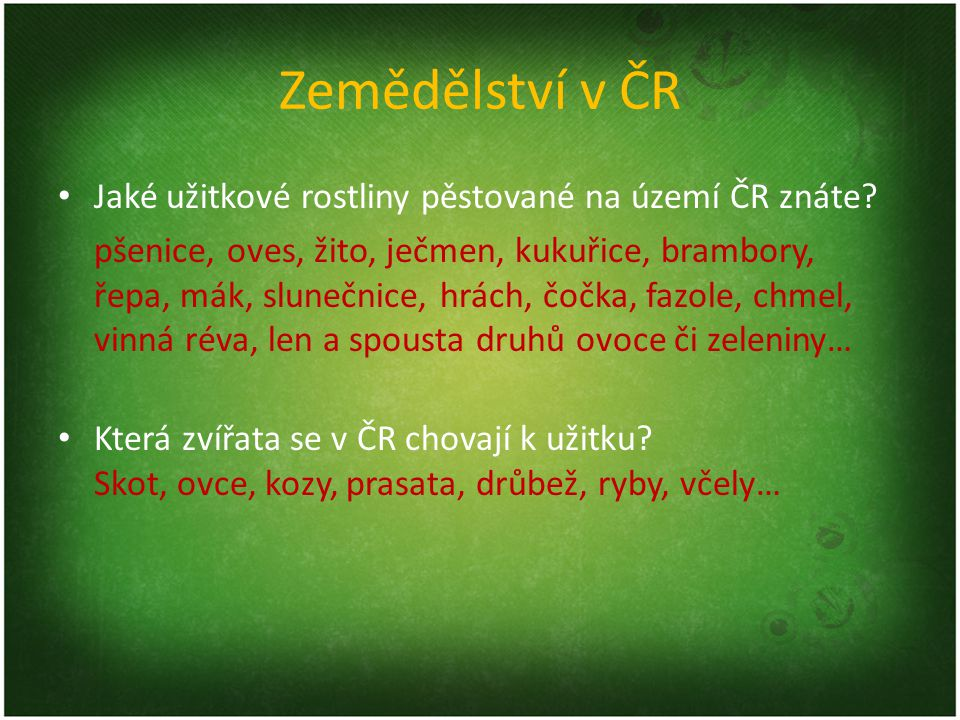Zemědělství v ČR Jaké užitkové rostliny pěstované na území ČR znáte
