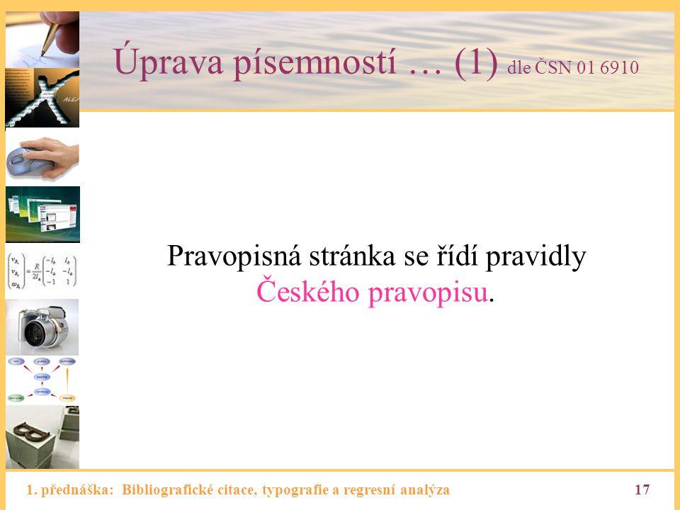 Úprava písemností … (1) dle ČSN 01 6910