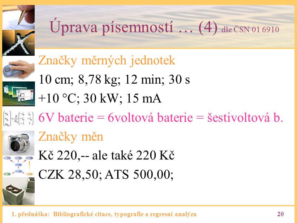 Úprava písemností … (4) dle ČSN 01 6910