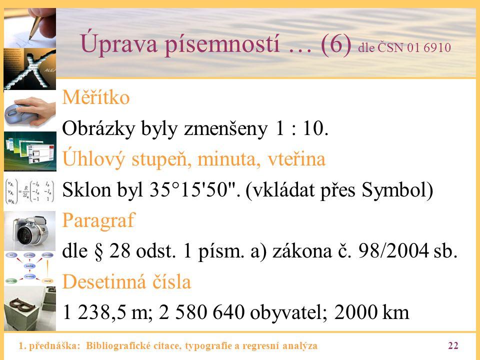 Úprava písemností … (6) dle ČSN 01 6910