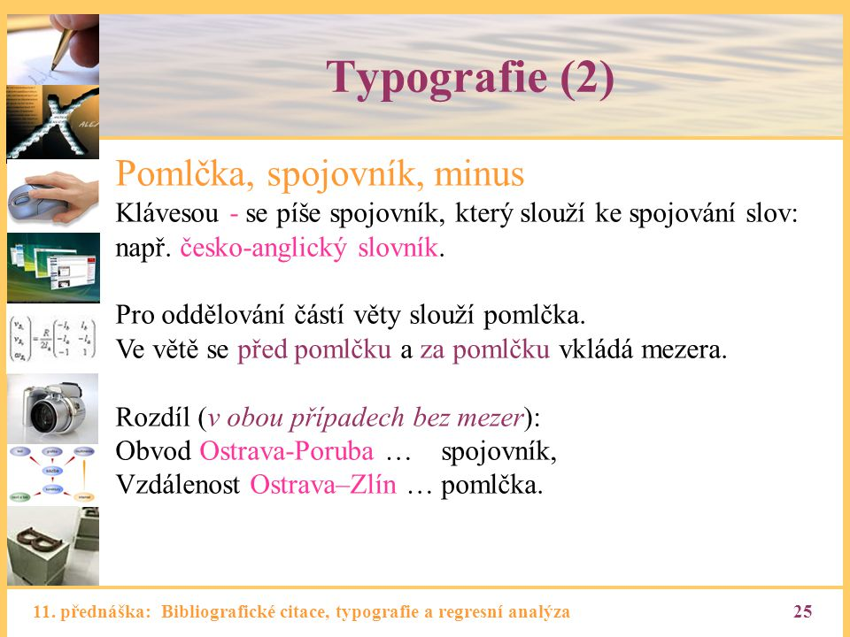 Typografie (2) Pomlčka, spojovník, minus