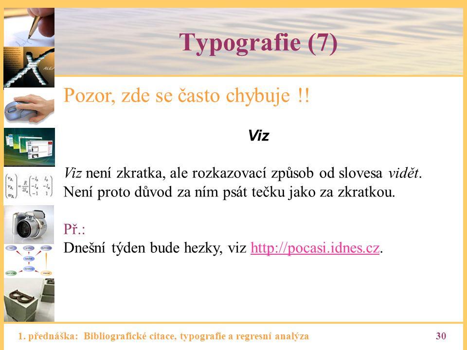Typografie (7) Pozor, zde se často chybuje !! Viz