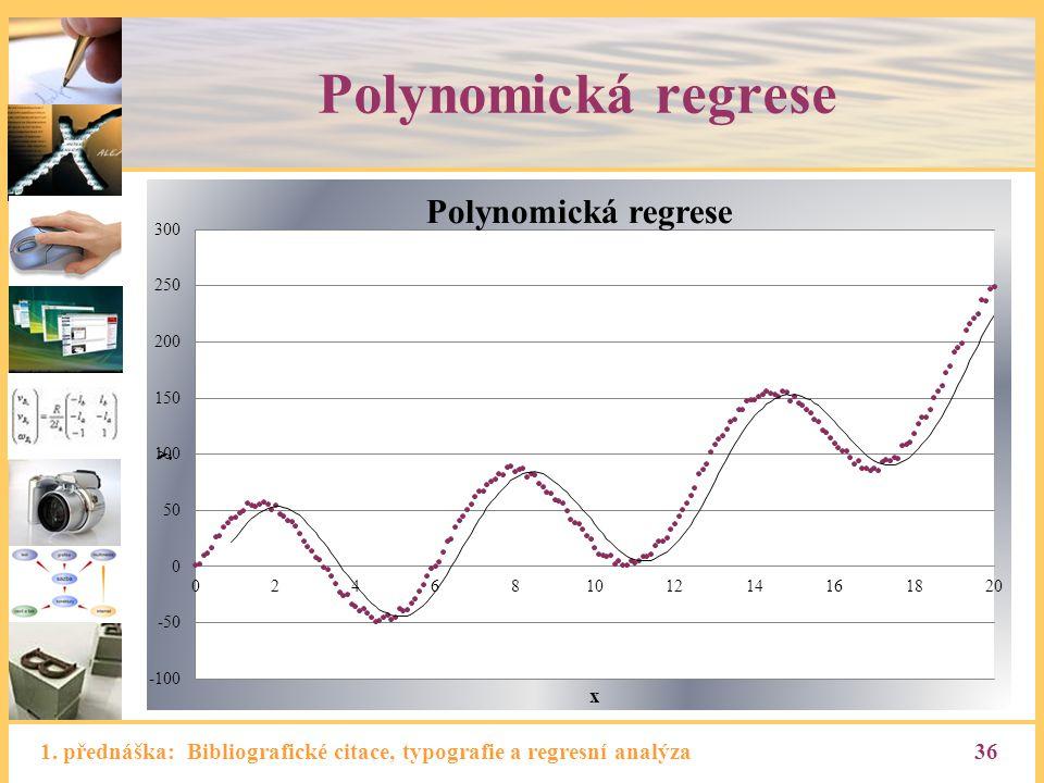 Polynomická regrese 1. přednáška: Bibliografické citace, typografie a regresní analýza