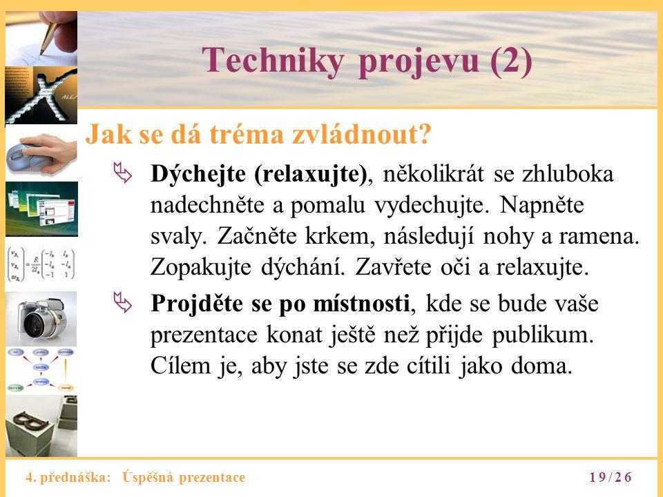 Techniky projevu (2) Jak se dá tréma zvládnout