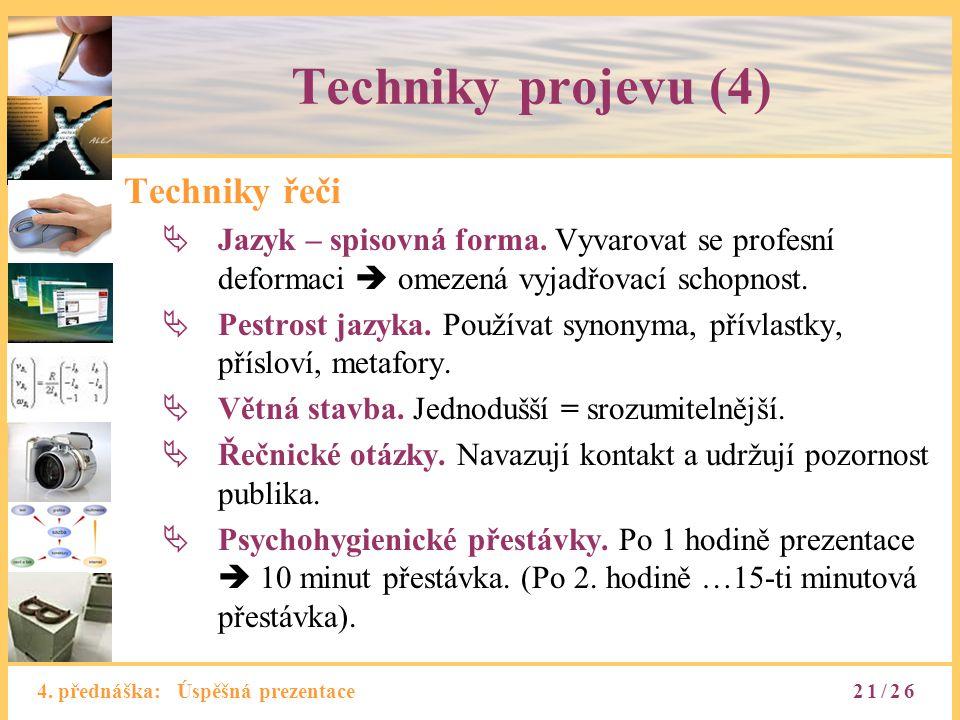 Techniky projevu (4) Techniky řeči