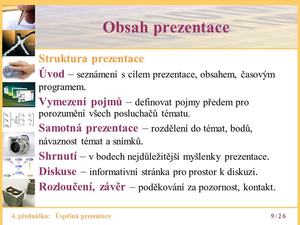 Obsah prezentace Struktura prezentace