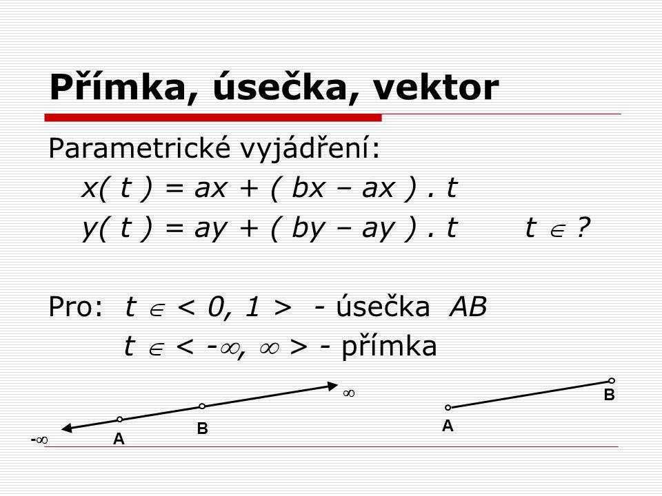 Přímka, úsečka, vektor Parametrické vyjádření: