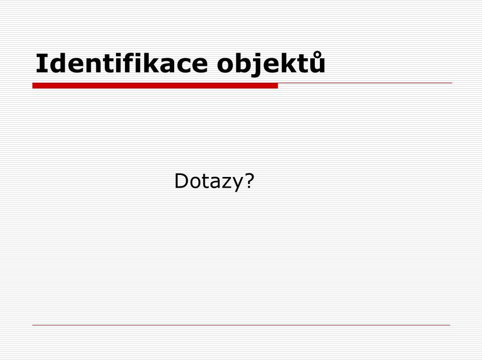 Identifikace objektů Dotazy