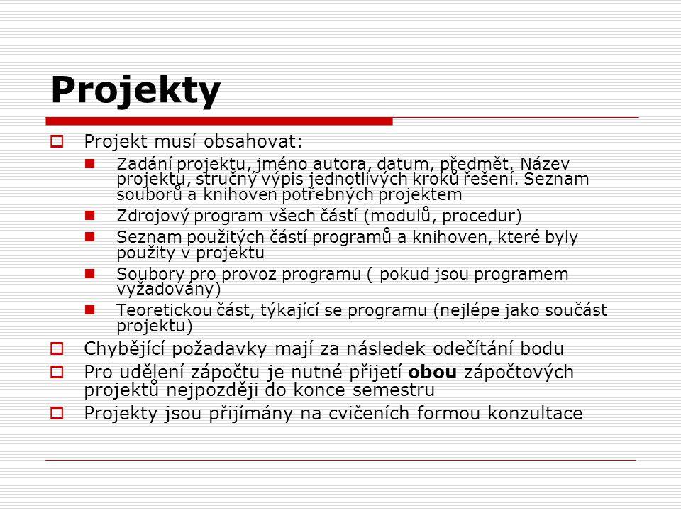 Projekty Projekt musí obsahovat: