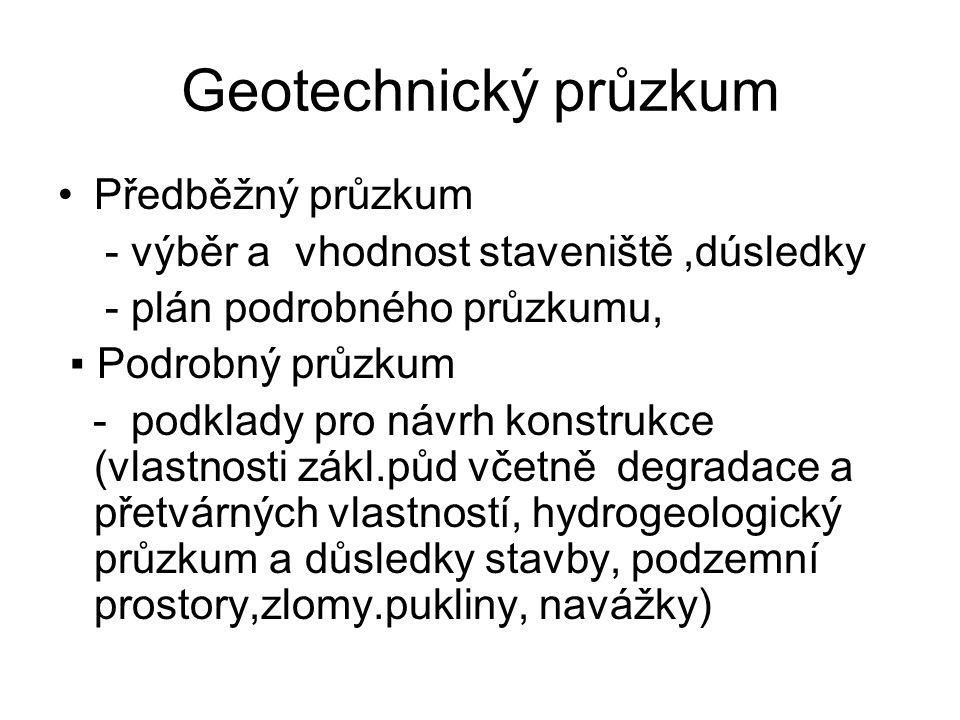 Geotechnický průzkum Předběžný průzkum