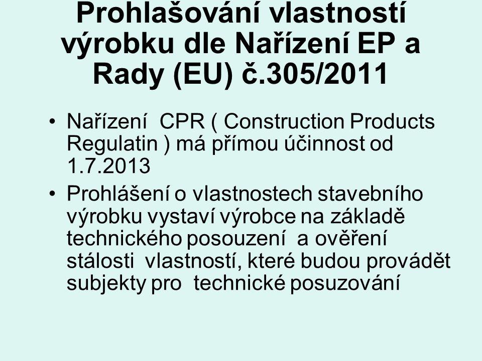 Prohlašování vlastností výrobku dle Nařízení EP a Rady (EU) č.305/2011