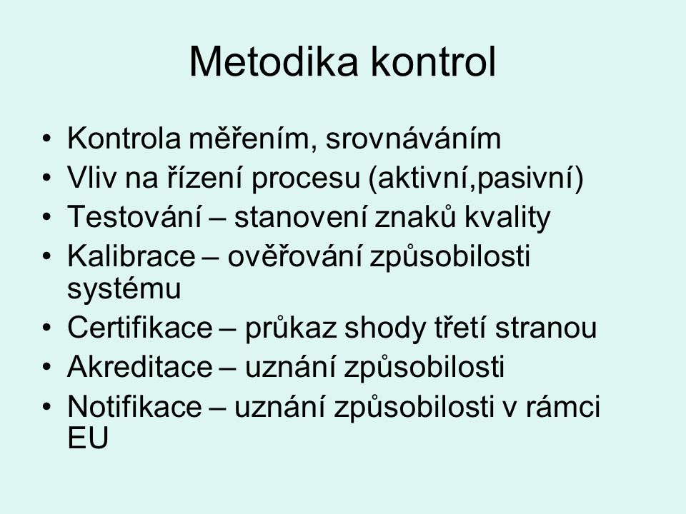 Metodika kontrol Kontrola měřením, srovnáváním