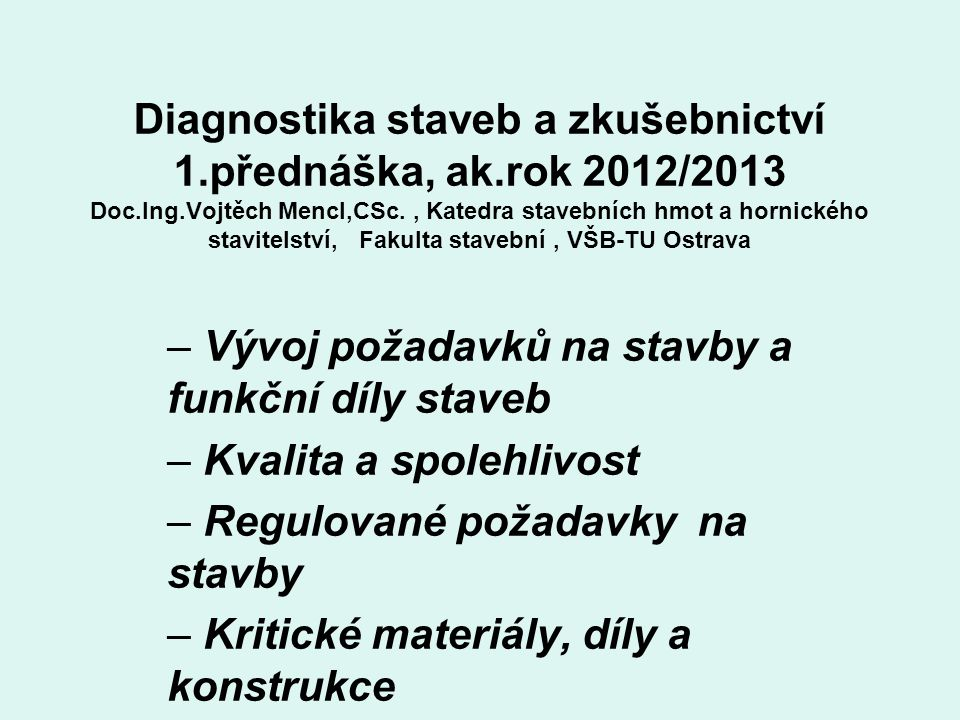 Diagnostika staveb a zkušebnictví 1. přednáška, ak. rok 2012/2013 Doc