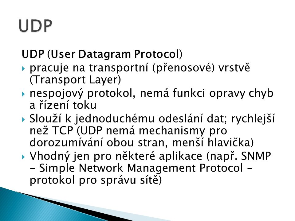 UDP UDP (User Datagram Protocol)