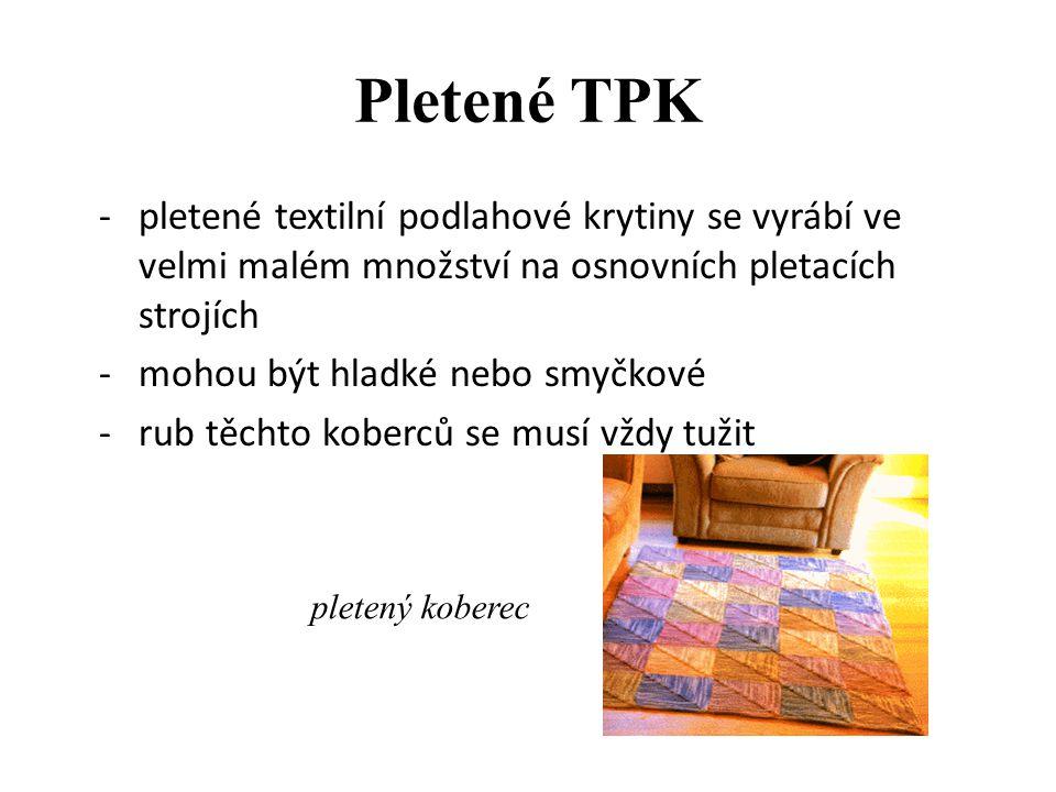 Pletené TPK pletené textilní podlahové krytiny se vyrábí ve velmi malém množství na osnovních pletacích strojích.