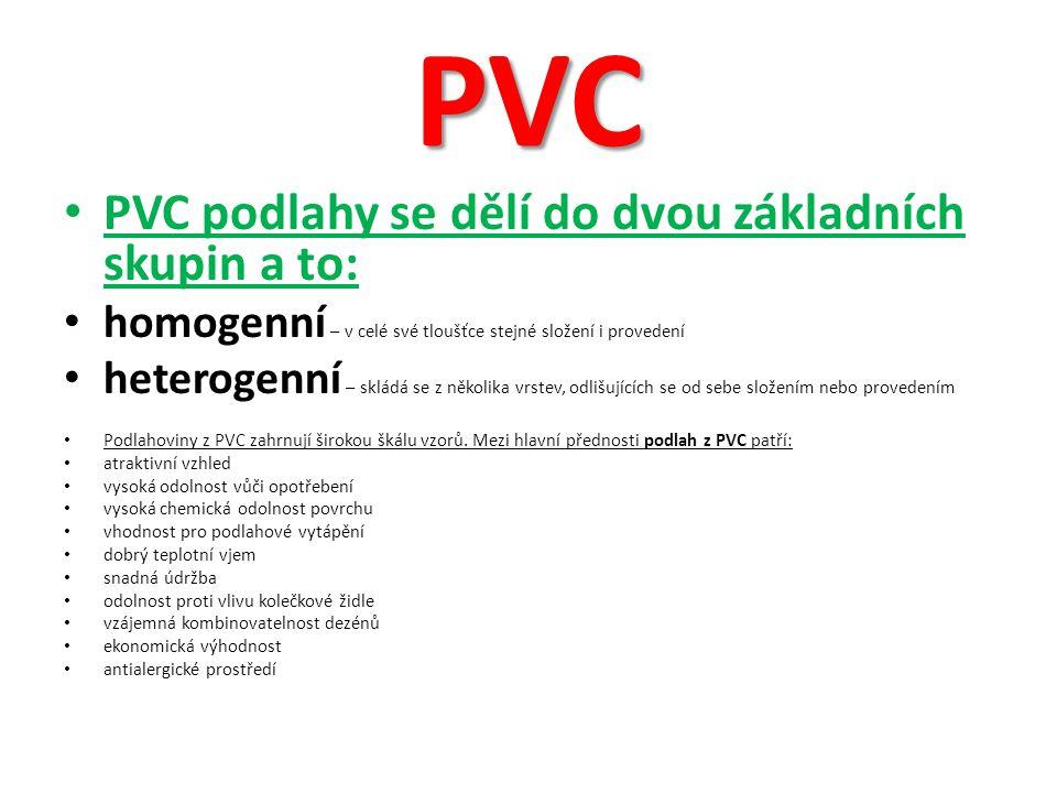 PVC PVC podlahy se dělí do dvou základních skupin a to: