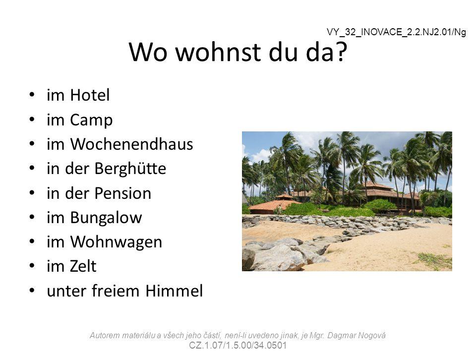 Wo wohnst du da im Hotel im Camp im Wochenendhaus in der Berghütte