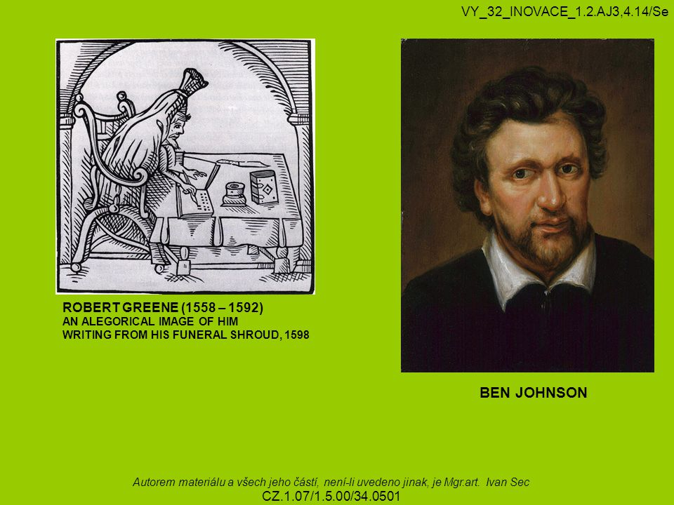 BEN JOHNSON VY_32_INOVACE_1.2.AJ3,4.14/Se ROBERT GREENE (1558 – 1592)