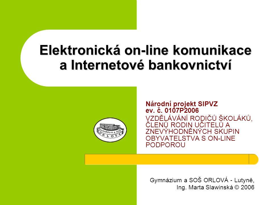 Elektronická on-line komunikace a Internetové bankovnictví
