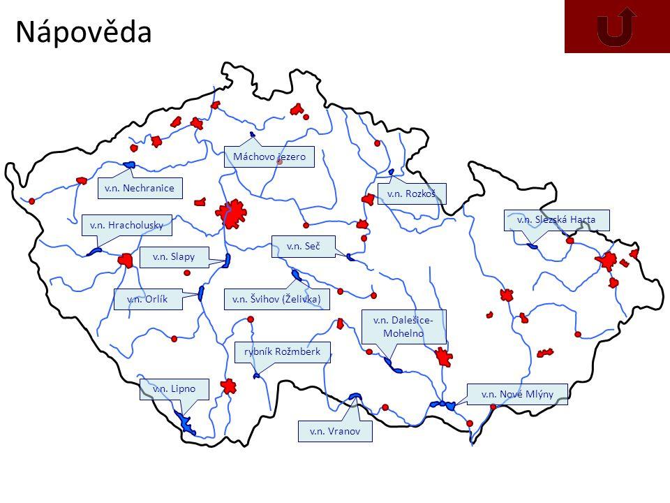 Nápověda Máchovo jezero v.n. Nechranice v.n. Rozkoš v.n. Slezská Harta